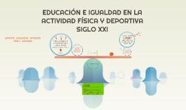 EDUCACIÓN E IGUALDAD EN LA ACTIVIDAD FÍSICA Y DEPORTIVA SIGL