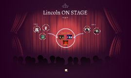 LINCOLN ON STAGE