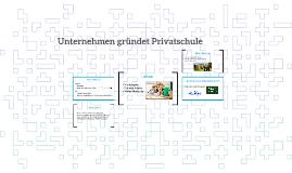 Unternehmen gründet Privatschule