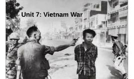 Unit 7: Vietnam War
