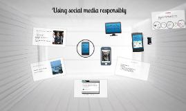 Using social media responsibly Yr9-11
