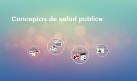 Conceptos de salud publica