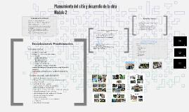 Copy of Módulo 2 Planeamiento del sitio y desarrollo de la obra