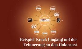 Beispiel Israel: Umgang mit der Erinnerung an den Holocaust