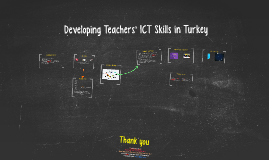 Developing Teachers' ICT Skills in Turkey