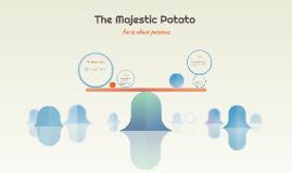 The Majestic Potato