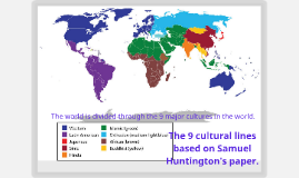 The 9 cultural lines based on Samuel Huntington's paper.