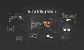 Copy of Test de Anita y Roberto