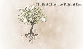 the best christmas pageant ever by sara newman on prezi - The Best Christmas Pageant Ever Summary