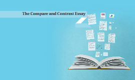Copy of The Compare and Contrast Essay