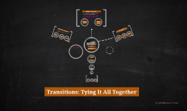 Transitions: Tying It All Together