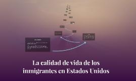Copia de: La calidad de vida de los inmigrantes en Estados Unidos