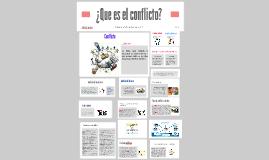 Copy of ¿Que es el conflicto?