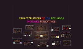 Copy of CARACTERÍSTICAS DE LOS RECURSOS DIGITALES EDUCATIVOS.