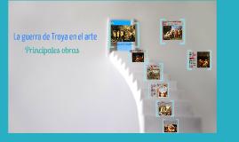 Copy of La guerra de Troya en el arte