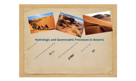 Hydrologic and Geomorphic Processes in Deserts