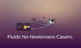 Fluido No-Newtoniano Casero.