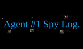 Agent#1 Spy log.