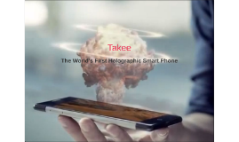 Takee - The Worlds First holographic Smart Phone