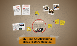 Copy of My Time At: Alexandria Black History Museum