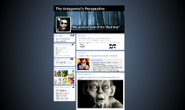 The Antagonist's Perspective