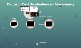 Protest - Civil Disobedience - Movements