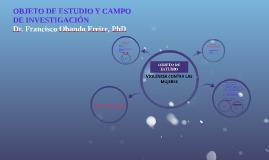 OBJETO DE ESTUDIO Y CAMPO DE INVESTIGACIÓN