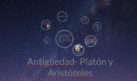 Copy of Antiguedad- Platón y Aristóteles