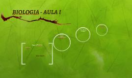 BIOLOGIA - AULA I