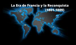 Copy of La Era de Francia y la Reconquista (1801-1809)