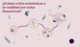 ¿Existen crisis económicas o en realidad son todas financier
