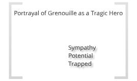 Perfume: Portrayal of Grenouille as a Tragic Hero