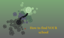 How to find YOUR school