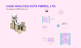 kota fibres ltd case analysis