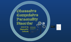 Obsessive Compulsive Personality Disorder