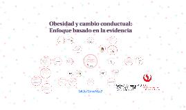 Obesidad y cambio conductual: Enfoque basado en la evidencia