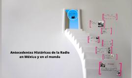 Copy of Antecedentes Históricos de la Radio en México y en el mundo