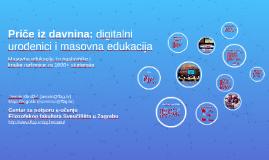 Priče iz davnina: digitalni urođenici i masovna edukacija