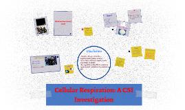 Copy of Cellular Respiration: A CSI Investigation