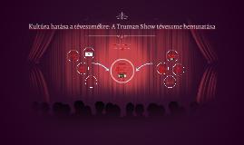 Copy of Kultúra hatása a téveszmékre: A Truman Show téveszme bemutat