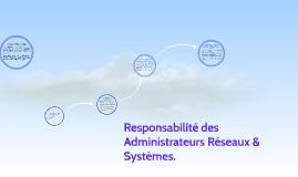 Responsabilité des adminsitrateurs réseaux & sysèmes