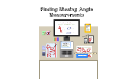 Copy of Finding Missing Angle Measurements
