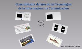Generalidades del uso de las Tecnologías de la Información y