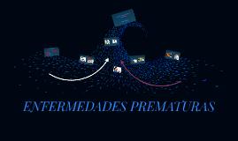 ENFERMEDADES PREMATURAS