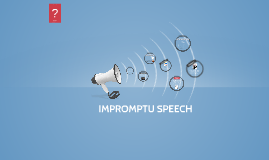 Impromptu Speech - 3rd Quater Common Assessment