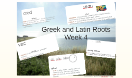 #1 Week 4 Greek and Latin Roots
