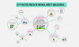 LEY Y POLÍTICA PÚBLICA DE INFANCIA Y ADOLESCENCIA.
