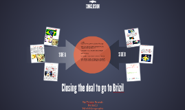 Closing the deal to go to Brizil