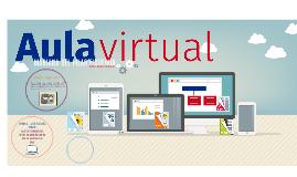 Para hablar de aulas virtuales (AV) debemos de tener en cuen