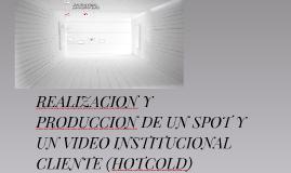 Copy of REALIZACION Y PRODUCCION DE UN SPOT Y UN VIDEO INSTITUCIONAL